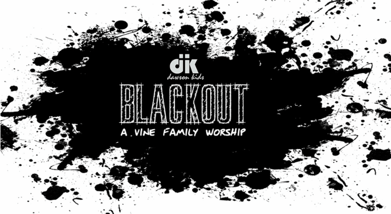 blackout – vine family worship