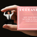 podcast_72_-_why_your_support_network_is_vital_to_your_success