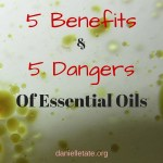 5 Dangers & 5 Benefits of Essential Oils