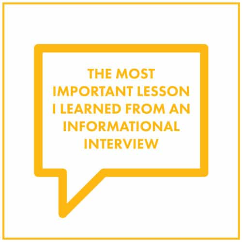 the-most-important-lesson-i-learned-from-an-informational-interview