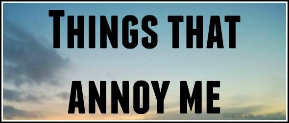 things that annoy me essay These are just some of the irksome things we confront daily  about why we find  certain things so annoying and what we can do about them.