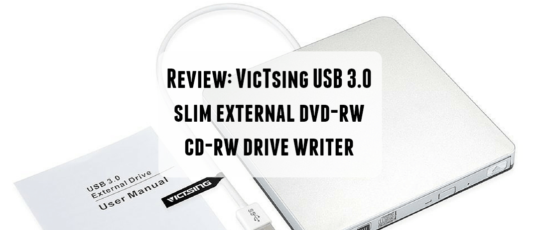 VicTsing USB 3.0 External DVD-RW CD-RW Drive review