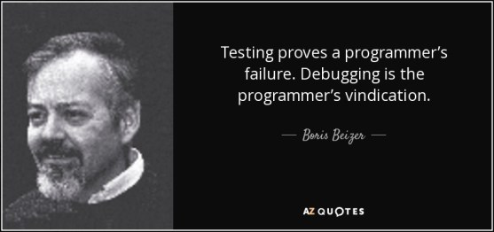 quote-testing-proves-a-programmer-s-failure-debugging-is-the-programmer-s-vindication-boris-beizer-80-81-67