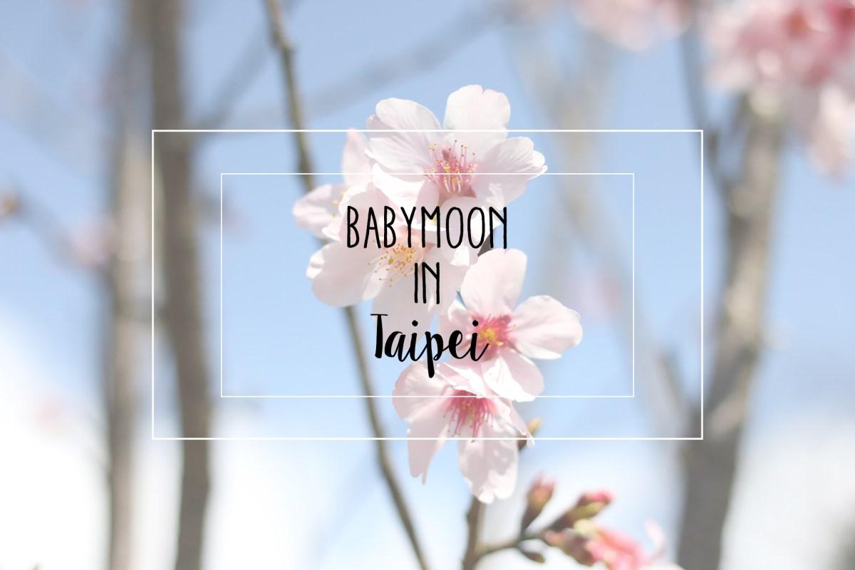 Babymoon in Taipei