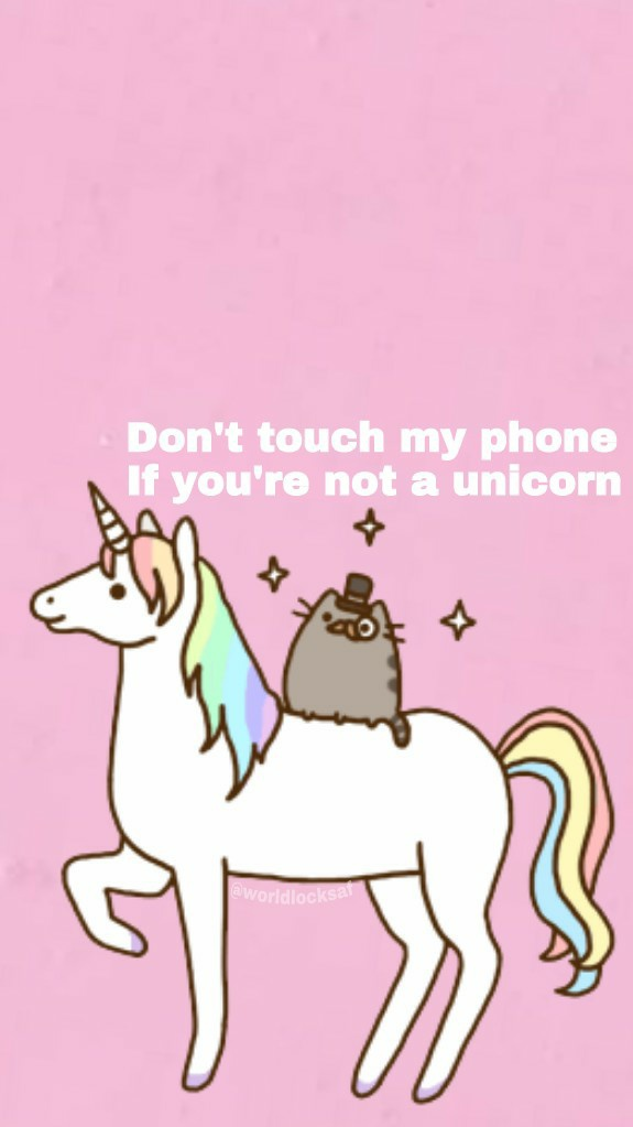 Cute Do Not Touch My Phone Wallpaper Don T Touch My Phone If You Re Not A Unicorn By B E A Whi