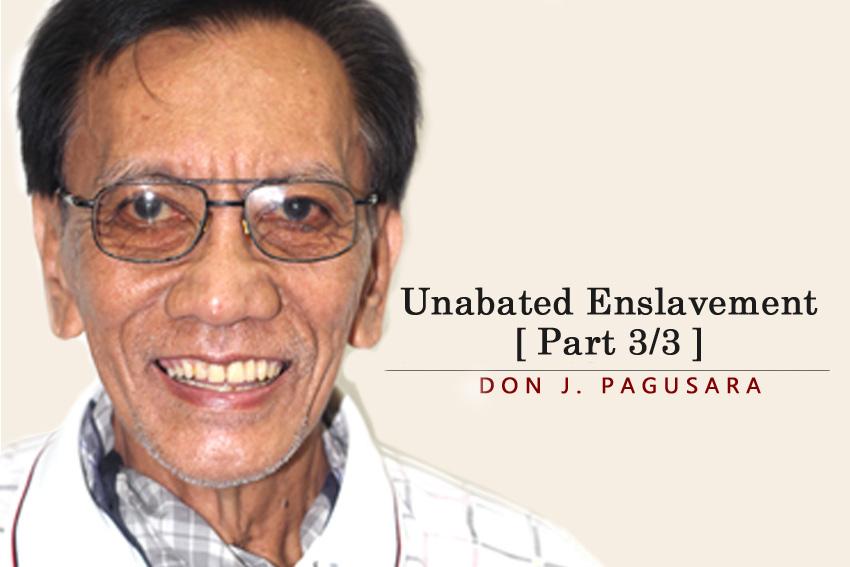 Unabated Enslavement (Part 3/3)