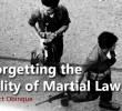 Un-forgetting the brutality of Martial Law