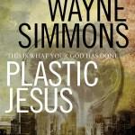PLASTIC JESUS by Wayne Simmons