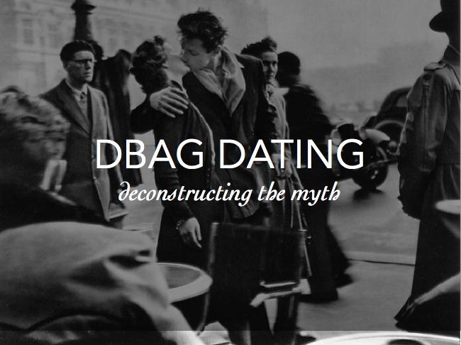 Dbag dating
