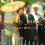 Luminous Journey Abdu'l-Baha in America, 1912 : Tim Perry
