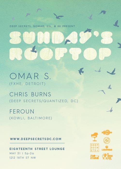 Sunday's Rooftop: Omar S (FXHE, Detroit), Chris Burns & Feroun at Eighteenth Street Lounge