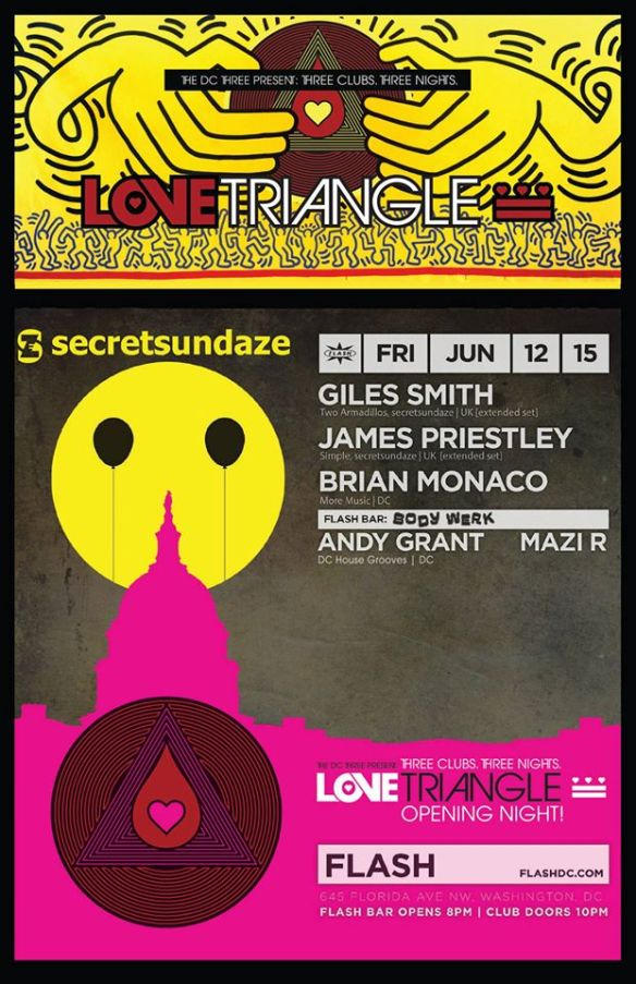 secretsundaze DC with Giles Smith, James Priestley & Brian Monaco at Flash with DC House Grooves presents Body Werk with Andy Grant & Mazi in the Flash Bar - LOVE TRIANGLE FUNDRAISER EVENT!