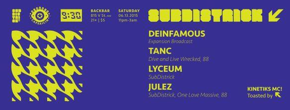 SubDistrick!! June 2015 with Deinfamous, Tanc, Lyceum & Julez at Backbar