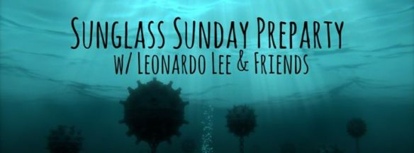 Sunglass Sundays PreParty ft Leonardo Lee/ Ari / Renato ( live performance ) at The Embassy Row Hotel