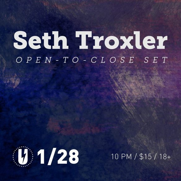 Seth Troxler Open to Close at U Street Music Hall