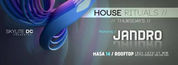 Skylite DC presents House Rituals featuring Jandro at Masa 14