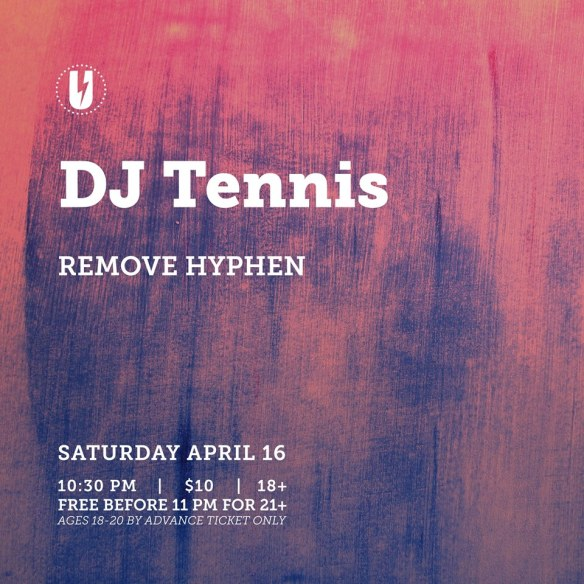 DJ Tennis with Remove Hyphen at U Street Music Hall