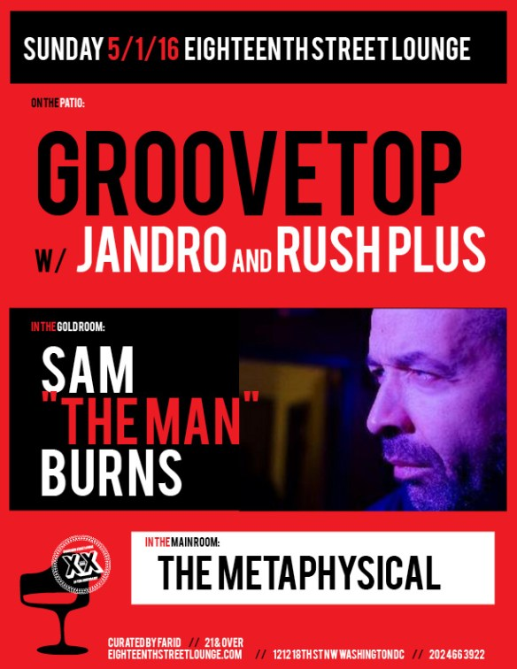 "ESL Sunday with Sam ""The Man"" Burns, The Metaphysical and Groovetop featuring Jandro and Rush Plus at Eighteenth Street Lounge"