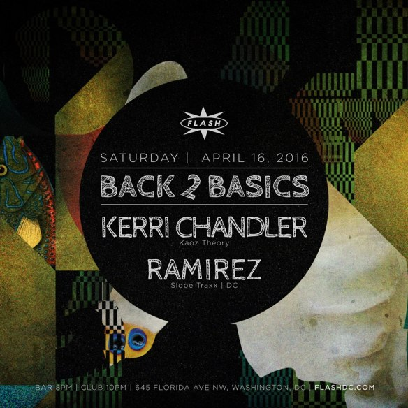 Back 2 Basics with Kerri Chandler and Ramirez at Flash, with Dusk featuring DJ Soul in the Flash Bar