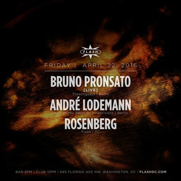 Bruno Pronsato LiVE, André Lodemann and Rosenberg with Tech Beats featuring Jorge Rodriguez, Bella and J Tek in the Flash Bar