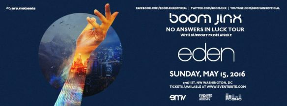 FoSho Presents: Boom Jinx No Answers In Luck Tour at Eden