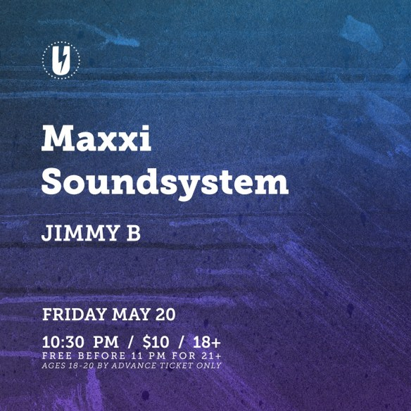 Maxxi Soundsystem with Jimmy B at U Street Music Hall