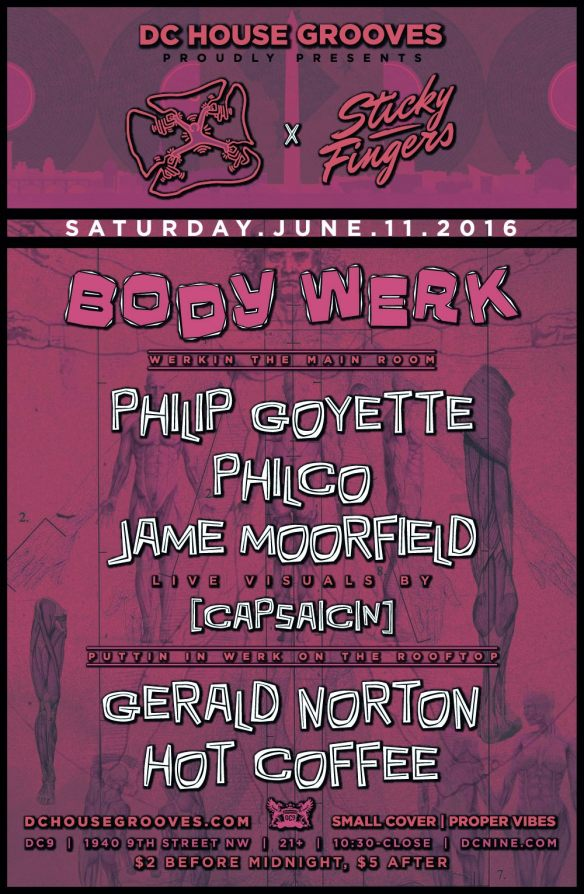 Body Werk: Sticky Fingers Collective Takeover with Philip Goyette, PHILCO, Jame Moorfield, Gerald Norton & HOT COFFEE at DC9 Nigh