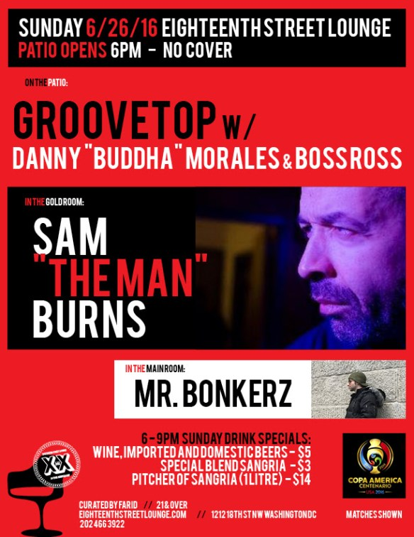 "ESL Sunday with Groovetop with Danny ""Buddah"" Morales and Boss Ross, Sam ""The Man"" Burns and Mr Bonkerz at Eighteenth Street Lounge"