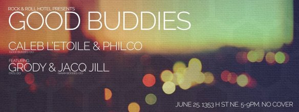Good Buddies with Caleb L'Etoile & Philco ft. Grody & Jacq Jill at Rock'n'Roll Hotel