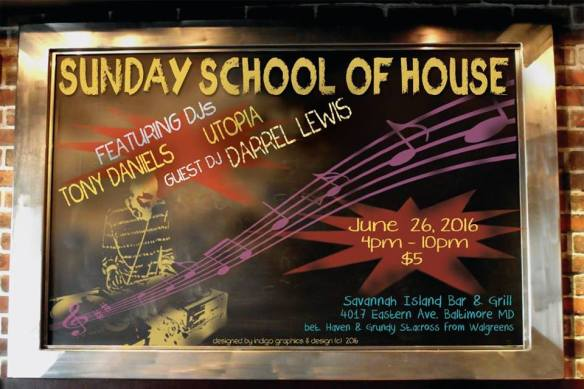 Sunday School of House with Tony Daniels, Utopia and Darrel Lewis at Savannah Island Bar & Grill, Baltimore