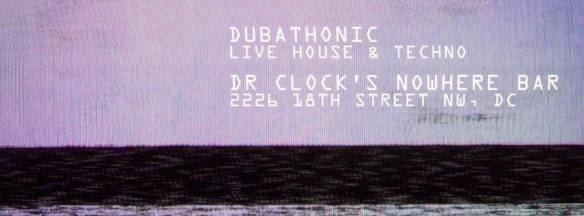 Dubathonic LIVE house at Dr. Clock's Nowhere Bar