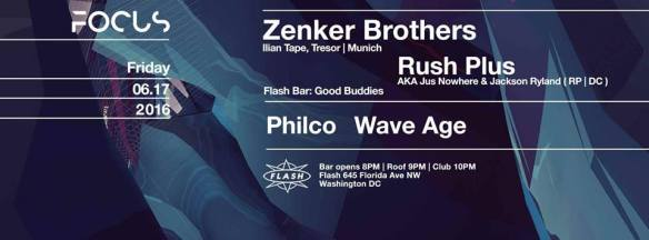 Focus: Zenker Brothers & Rush Plus at Flash, with Good Buddies featuring PHILCO & Wave Age in the Flash Bar