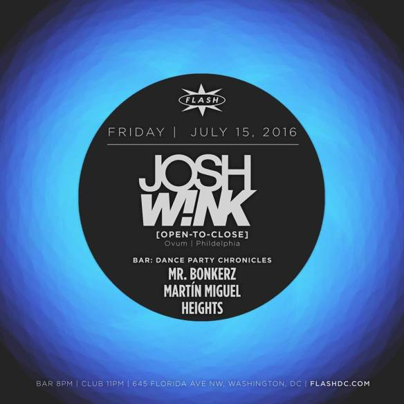 Josh Wink [Open-to-Close] at Flash, with Dance Party Chronicles featuring Mr Bonkerz, Martín Miguel & Heights in the Flash Bar