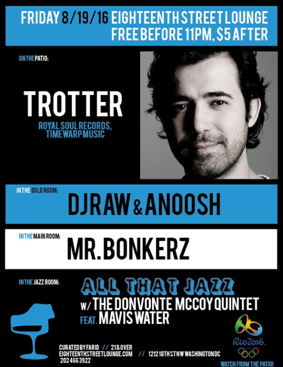 ESL Friday with Trotter, DJ Raw & Anoosh & Mr Bonkerz at Eighteenth Street Lounge