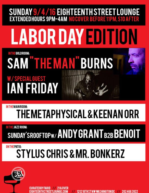 "ESL Sunday Labor Day Edition with Sam ""The Man"" Burns, Ian Friday, The Metaphysical, Keenan Orr, Stylus Chris & Mr Bonkerz, and Sundays Rooftop with Andy Grant B2B Benoit at Eighteenth Street Lounge"