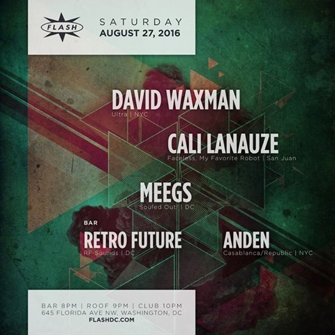 David Waxman, Cali Lanauze & DJ Meegs at Flash with Retro Future and Anden in the Flash Bar