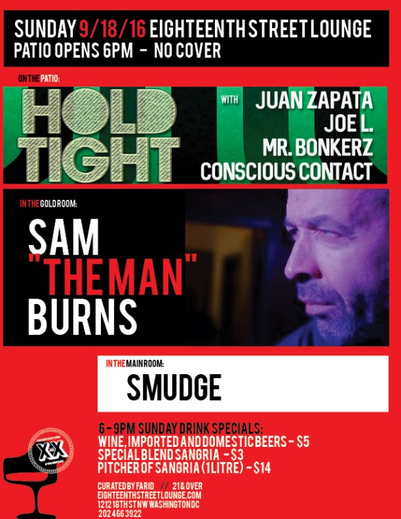 "ESL Sunday with Sam ""The Man"" Burns, Smudge & Hold Tight featuring Juan Zapata, Joe L, Mr Bonkerz, Conscious Contact at Eighteenth Street Lounge"