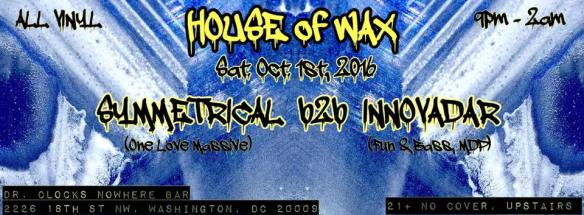 House of Wax with Symmetrical and Innovadar at Dr. Clock's Nowhere Bar