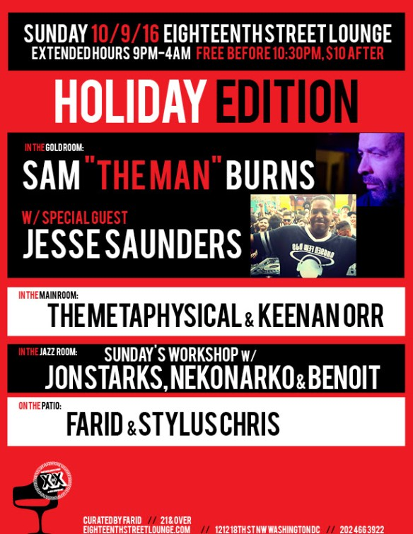 "ESL Sunday Holiday Edition with Sam ""The Man"" Burns, Jesse Saunders, The Metaphysical, Keenan Orr, Farid, Stylus Chris and Sunday's Workshop featuring Jon Starks, Neko Narko and Benoit at Eighteenth Street Lounge"