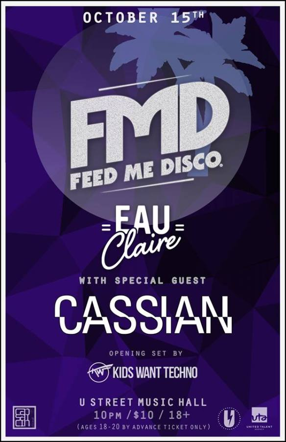 Feed Me Disco: Eau Claire & Cassian with Kids Want Techno at U Street Music Hall