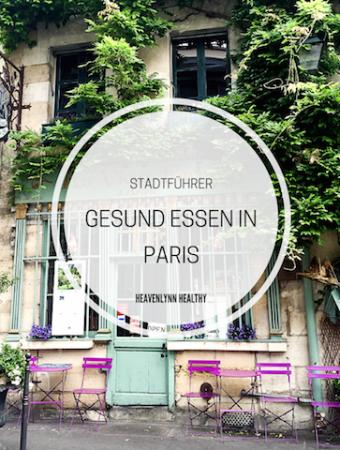 Gesund Essen in Paris - Health Spots, Cafés, Delis - de.heavenlynnhealthy.com