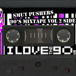 SMUT PUSHERS 90s MIXTAPE VOL 2 SIDE 1 - COVER
