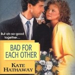 Bad for Each Other by Kate Hathaway