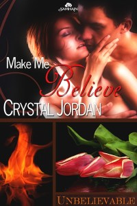 Make Me Believe by Crystal Jordan