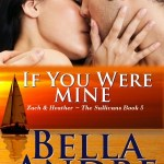 If You Were Mine: The Sullivans, Book 5 Bella Andre
