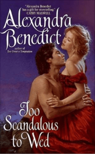 Too Scandalous to Wed Alexandra Benedict