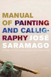 Manual of Painting and Calligraphy José Saramago