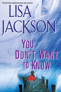 You Don't Want to Know LISA JACKSON