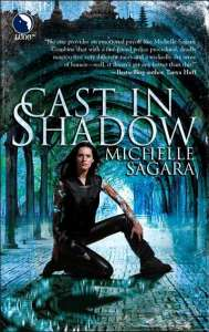 Cast in Shadow Michelle Sagara