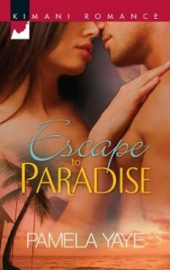 Escape to Paradise (Harlequin Kimani Romance Series #271) by Pamela Yaye